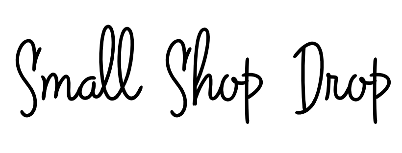 Small Shop Drop - Sharing the small stories behind the seams of small shops